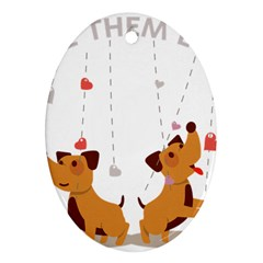 Give Them Love Oval Ornament (two Sides) by TastefulDesigns