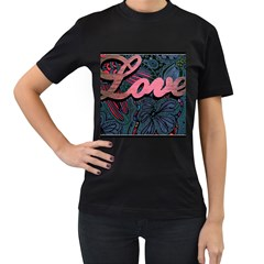 Love! Women s T Shirt (black) (two Sided) by SugaPlumsEmporium