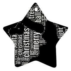 Funny Santa Black And White Typography Star Ornament (two Sides)  by yoursparklingshop