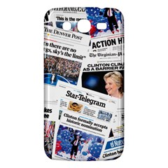 Hillary 2016 Historic Newspaper Collage Samsung Galaxy Mega 5 8 I9152 Hardshell Case  by blueamerica