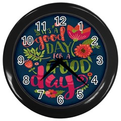 C mon Get Happy With A Bright Floral Themed Print Wall Clocks (black) by AnjaniArt