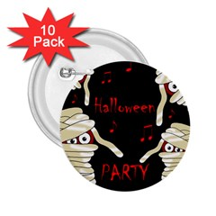 Halloween Mummy Party 2 25  Buttons (10 Pack)  by Valentinaart