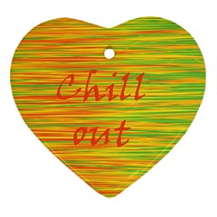 Chill Out Ornament (heart)  by Valentinaart