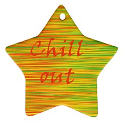 Chill Out Ornament (star)  by Valentinaart