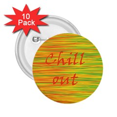 Chill Out 2 25  Buttons (10 Pack)  by Valentinaart