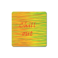 Chill Out Square Magnet by Valentinaart