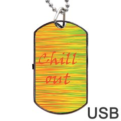 Chill Out Dog Tag Usb Flash (one Side) by Valentinaart