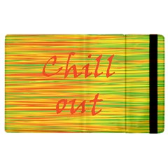 Chill Out Apple Ipad 2 Flip Case by Valentinaart