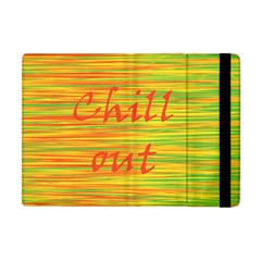 Chill Out Apple Ipad Mini Flip Case by Valentinaart