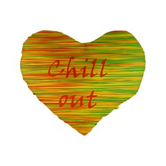 Chill Out Standard 16  Premium Heart Shape Cushions by Valentinaart