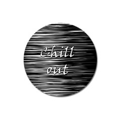Black An White  chill Out  Magnet 3  (round) by Valentinaart