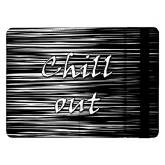 Black An White  chill Out  Samsung Galaxy Tab Pro 12 2  Flip Case