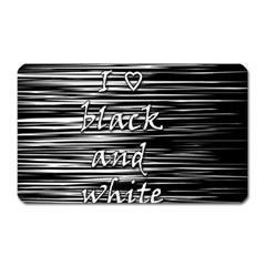 I love black and white Magnet (Rectangular)