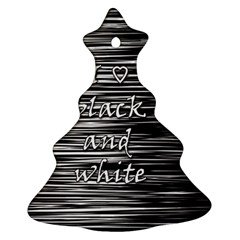 I love black and white Ornament (Christmas Tree)