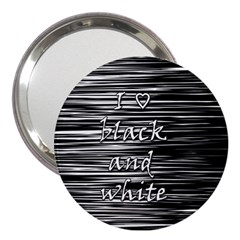 I love black and white 3  Handbag Mirrors