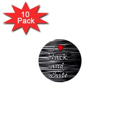 I love black and white 2 1  Mini Buttons (10 pack)