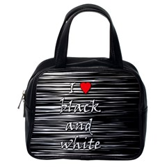 I love black and white 2 Classic Handbags (One Side)