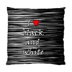I love black and white 2 Standard Cushion Case (One Side)