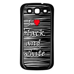 I love black and white 2 Samsung Galaxy S3 Back Case (Black)