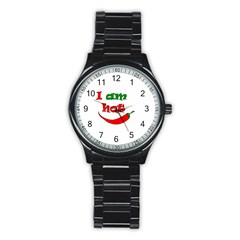 I am hot  Stainless Steel Round Watch