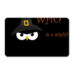 Who Is A Witch? Magnet (rectangular) by Valentinaart