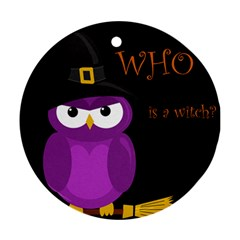 Who Is A Witch?   Purple Ornament (round)  by Valentinaart