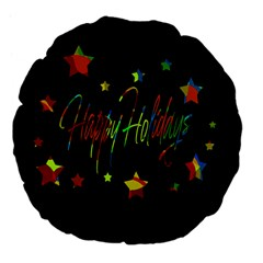 Happy Holidays Large 18  Premium Flano Round Cushions by Valentinaart