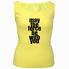 May The Force Be With You   Women s Tank Top (yellow) by awesomegraphics
