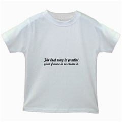 The Best Way To Predict   Kids T Shirt (white)