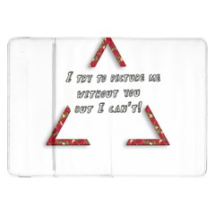 You Without Me  Samsung Galaxy Tab 8 9  P7300 Flip Case by Brittlevirginclothing