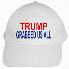 Trump Grabbed Us All White Cap by extremelysilly