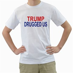 Trump Drugged Us Men s T-shirt (white)  by extremelysilly