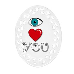 I Love You Ornament (oval Filigree)  by Valentinaart