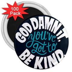 Be Kind 3  Magnets (100 Pack)