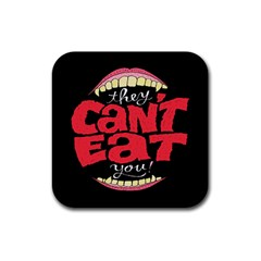 Cant Eat Rubber Square Coaster (4 Pack)  by AnjaniArt