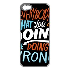 Everybody Likes Doing Apple Iphone 5 Case (silver)