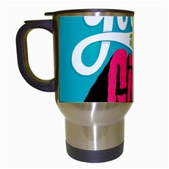Youve Just About Gotit Travel Mugs (white) by AnjaniArt