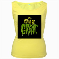 Its Gonna Be Great Women s Yellow Tank Top