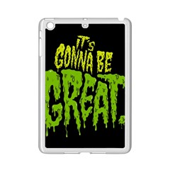 Its Gonna Be Great Ipad Mini 2 Enamel Coated Cases