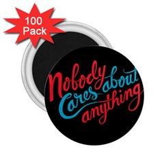 Madmen Nobody Cares 2 25  Magnets (100 Pack)