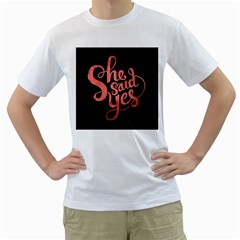 She Said Yes Men s T Shirt (white) (two Sided)