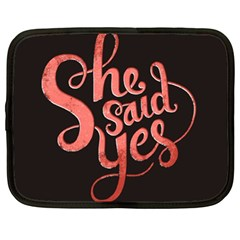 She Said Yes Netbook Case (xl)  by AnjaniArt