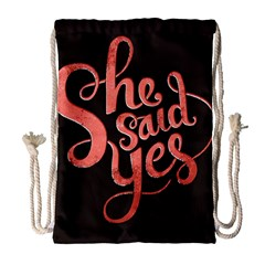 She Said Yes Drawstring Bag (large) by AnjaniArt
