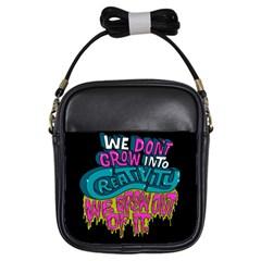 We Dont Grow Into Creativity We Grow Out Of It Girls Sling Bags