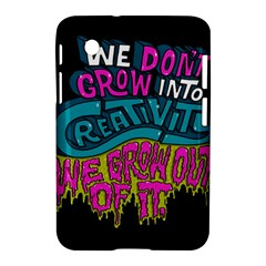 We Dont Grow Into Creativity We Grow Out Of It Samsung Galaxy Tab 2 (7 ) P3100 Hardshell Case  by AnjaniArt