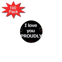 Proudly Love 1  Mini Magnets (100 Pack)  by Valentinaart
