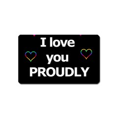 Proudly Love Magnet (name Card) by Valentinaart