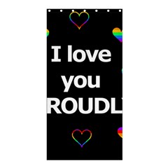 Proudly Love Shower Curtain 36  X 72  (stall)  by Valentinaart