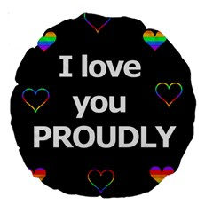 Proudly Love Large 18  Premium Round Cushions by Valentinaart