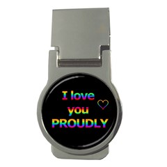 I Love You Proudly Money Clips (round)  by Valentinaart